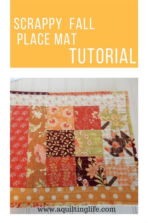 Mat Tutorial by Fall Place Mat Tutorial A Quilting A Quilt