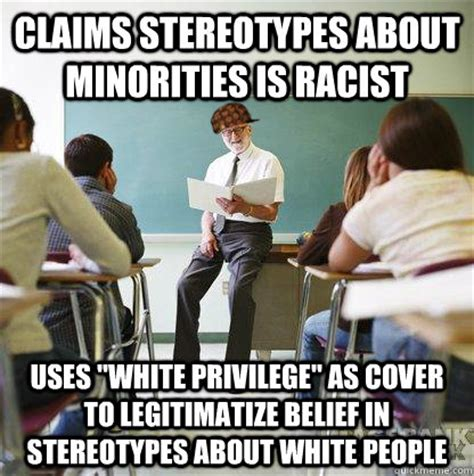 Privilege Meme - white privilege is a racist divisive term coined by the