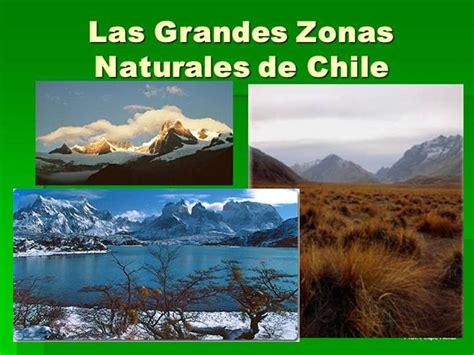 imagenes de las zonas naturales de chile las grandes zonas naturales de chile authorstream