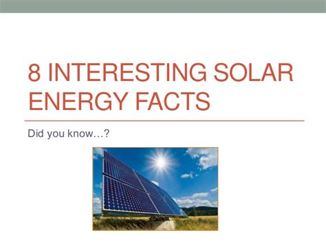 home solar panels information 8 interesting solar energy facts