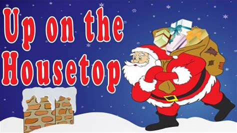 up on the house top christmas songs for children with lyrics up on the housetop kids songs by the
