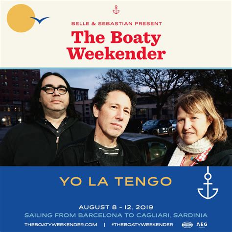 the boaty weekender yo la tengo confirmed for the boaty weekender belle
