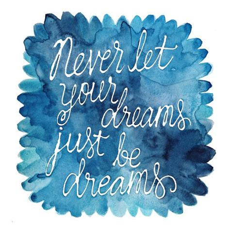 9x9 print never let your dreams just be dreams watercolor quote watercolor quotes