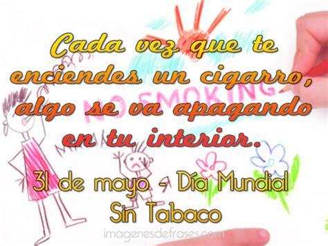 lema al da del no fumador d 237 a mundial sin tabaco im 225 genes para whatsapp con frases
