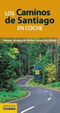 libro superinteligencia caminos peligros librer 237 a desnivel los caminos de santiago en coche ant 243 n pombo