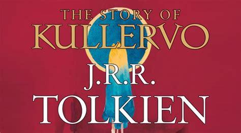 the story of kullervo rese 241 a de la historia de kullervo el primer relato de j r r tolkien