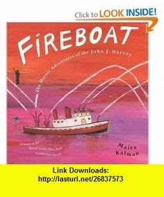 fireboat john j harvey read aloud 18 best books fireboat images on pinterest boats