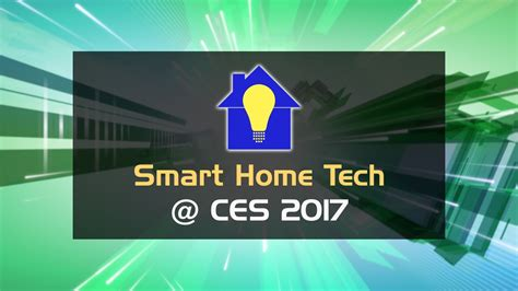 2017 home technology what s new at ces 2017 smart home tech youtube