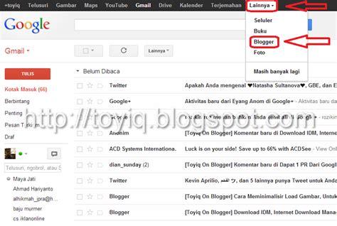 cara membuat email gmail toyiq on blogger cara membuat blog berplatform blogger toyiq on blogger