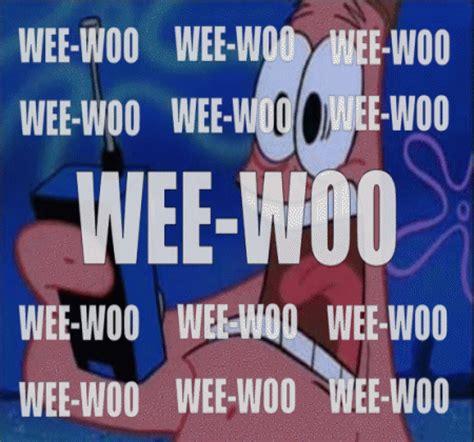 Woo Girls Meme - wee woo wee woo spongebob squarepants know your meme