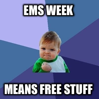 Meme Stuff - meme creator ems week means free stuff