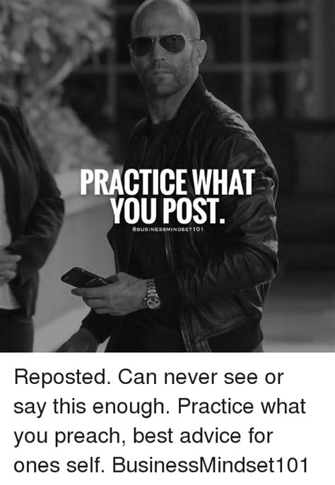 Preach Meme - practice what you post businessmindset 101 reposted can