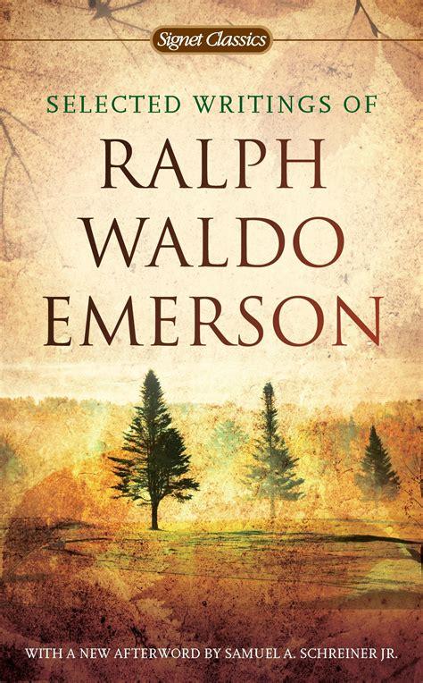 Ralph Waldo Emerson Essay Nature Summary by Selected Writings Of Ralph Waldo Emerson Penguin Books Australia