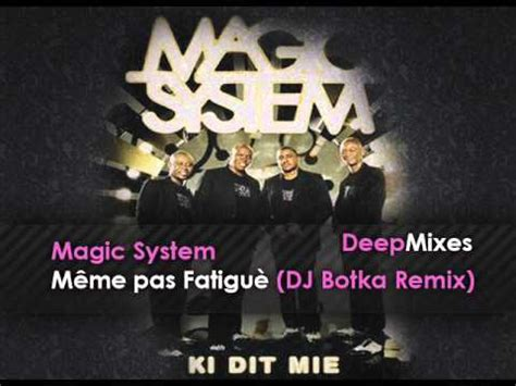 Magic System Meme Pas Fatigue - magic system m 234 me pas fatigu 232 dj botka remix youtube