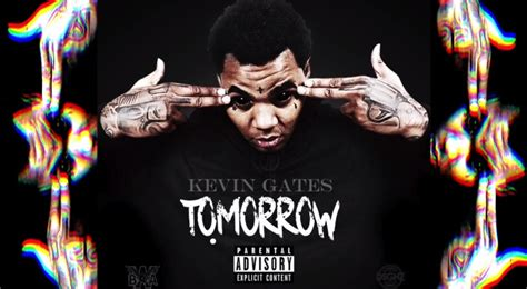 tattoo session kevin gates mp3 kevin gates tomorrow nah right nah right