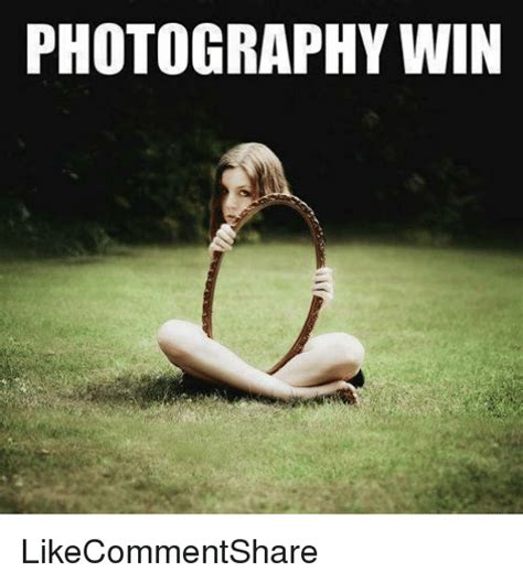 Photography Meme - photography win likecommentshare meme on sizzle