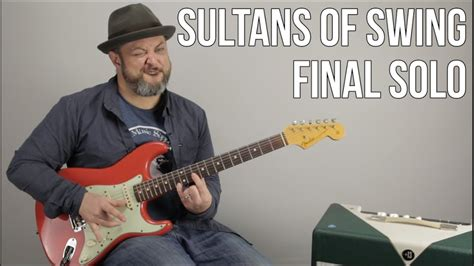sultans of swing lesson sultans of swing last guitar lesson dire straits