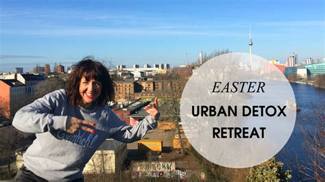 Detox Retreat by Easter Detox Retreat Mit