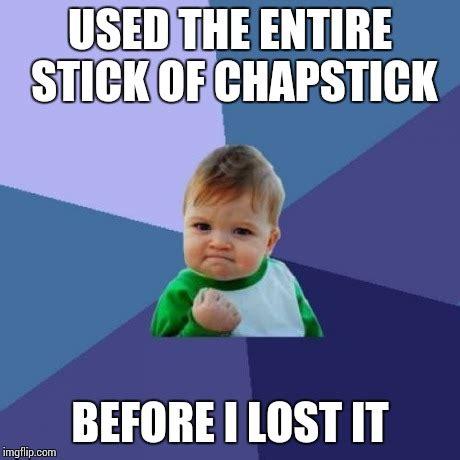 Chapstick Meme - chapstick meme 28 images success kid memes quickmeme
