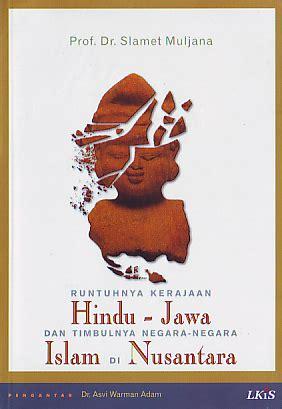 Ikhlas Sumber Kekuatan Islam runtuhnya kerajaan hindu jawa dan timbulnya negara negara
