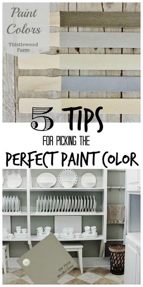 perfect paint 5 tips for picking the perfect paint color colors combos thistlewood farms renovation tips
