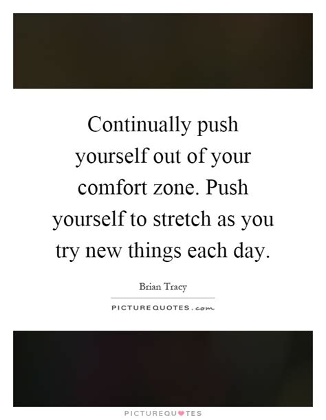 push your comfort zone self quotes self sayings self picture quotes page 4