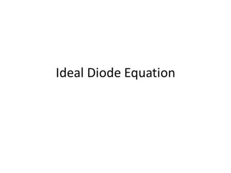 ideal diode definition ideal diode definition 28 images chapter 2 diode applications ppt picture end of picture