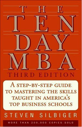 The Ten Day Mba Free by The Ten Day Mba By Steven A Silbiger Reviews