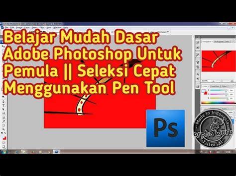 tutorial dasar adobe photoshop pdf full download seleksi objek dalam foto menggunakan pen tool