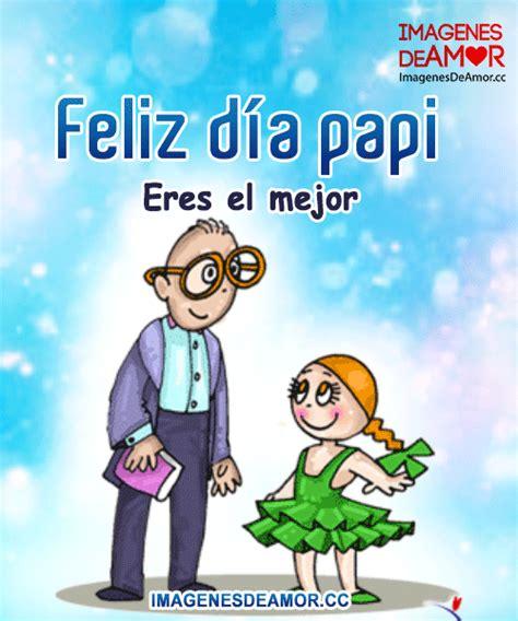 imagenes feliz dia papito 161 feliz d 237 a pap 225 im 225 genes para el d 237 a del padre con