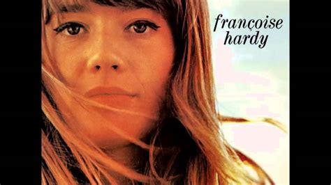 francoise hardy le premier bonheur du jour lyrics fran 231 oise hardy le premier bonheur du jour with lyrics