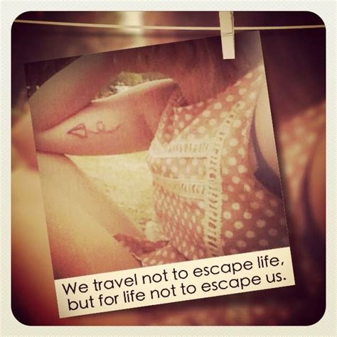 tattoo quotes for travel tattoo quotes travel tattoo inspire me pinterest
