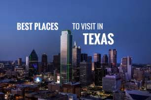 Places To Go In Tx 6 Best Places To Visit In