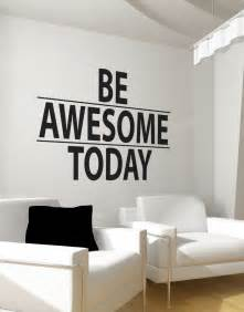 Motivational Wall Stickers be awesome today motivational quote wall decal sticker
