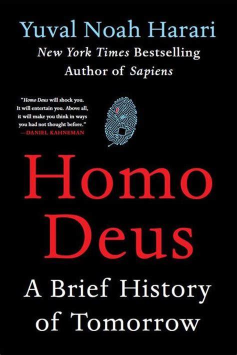 homo deus a brief homo deus a brief history of tomorrow yuval noah harari rutlib2 com ваша домашняя библиотека