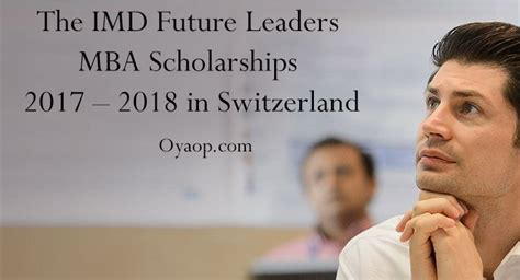 Mba Future Leader Stanford by Imd Mba Future Leaders Scholarships 4yuva
