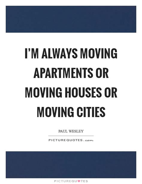 Apartment Moving Quotes Apartments Quotes Apartments Sayings Apartments