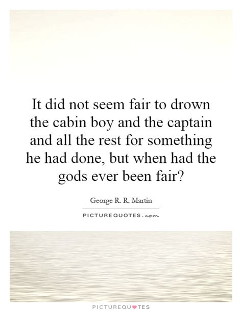 Cabin Boy Quotes by Cabin Quotes Cabin Sayings Cabin Picture Quotes