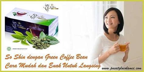 Green Coffee So Shin cara mengkonsumsi green coffee so shin pusat glucola mci