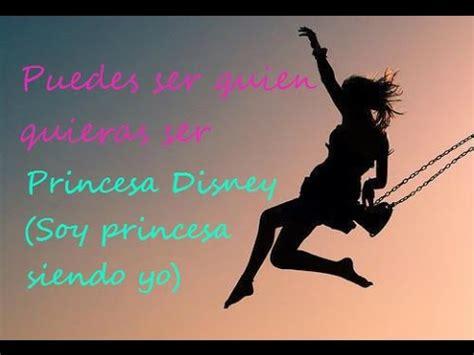 girl on a swing lyrics puedes ser quien quieras ser letra princesa disney soy
