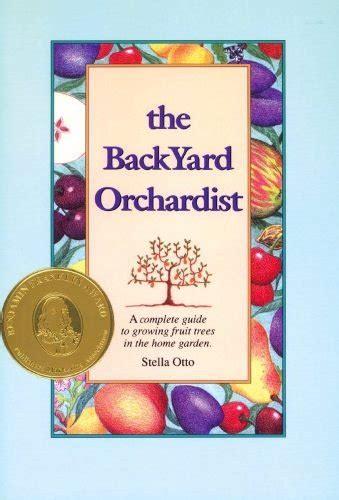 the backyard orchardist the backyard orchardist