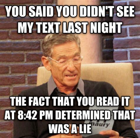 Last Text Meme - livememe com maury determined that was a lie
