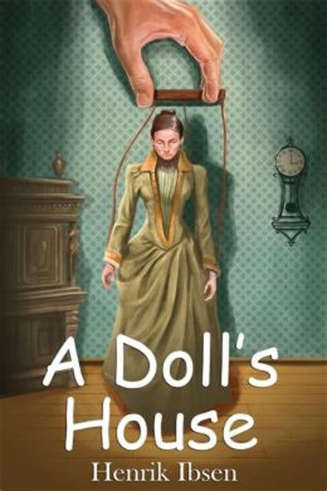 a dolls house character list a doll s house starbooks classics editions by henrik ibsen 9781500470722