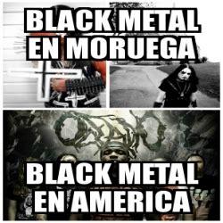 Black Metal Meme Generator - meme personalizado black metal en moruega black metal en