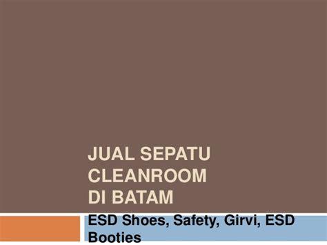 Sepatu Safety Nitti Di Batam 0812 7762 2718 tsel jual sepatu cleanroom di batam