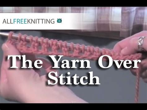 what is yarn forward in knitting how to knit the yarn stitch yo