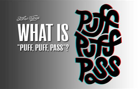 Puff Puff Pass by What Is Quot Puff Puff Pass Quot Stoner Things