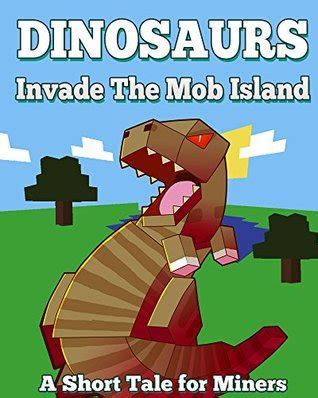 this of ours tales of mob bartenders books dinosaurs invade the mob island a tale for miners