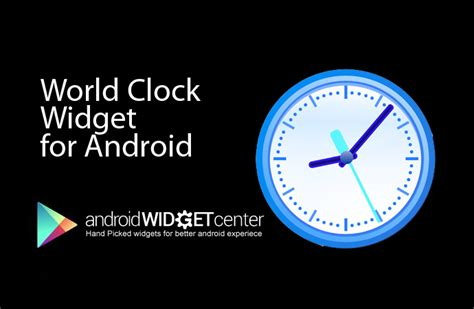 clock widgets for android world clock widget for android aw center