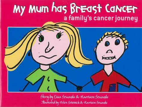 my has breast cancer our story books my has breast cancer a book to help children cope